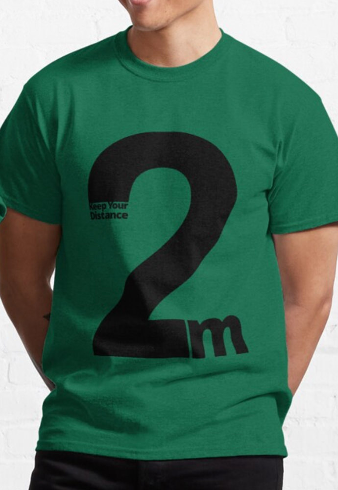 Keep Your Distance 2 metres Classic T-Shirt green