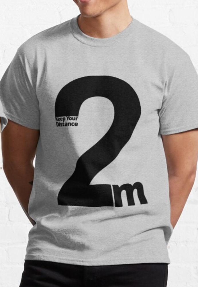 Keep Your Distance 2 metres Classic T-Shirt light grey