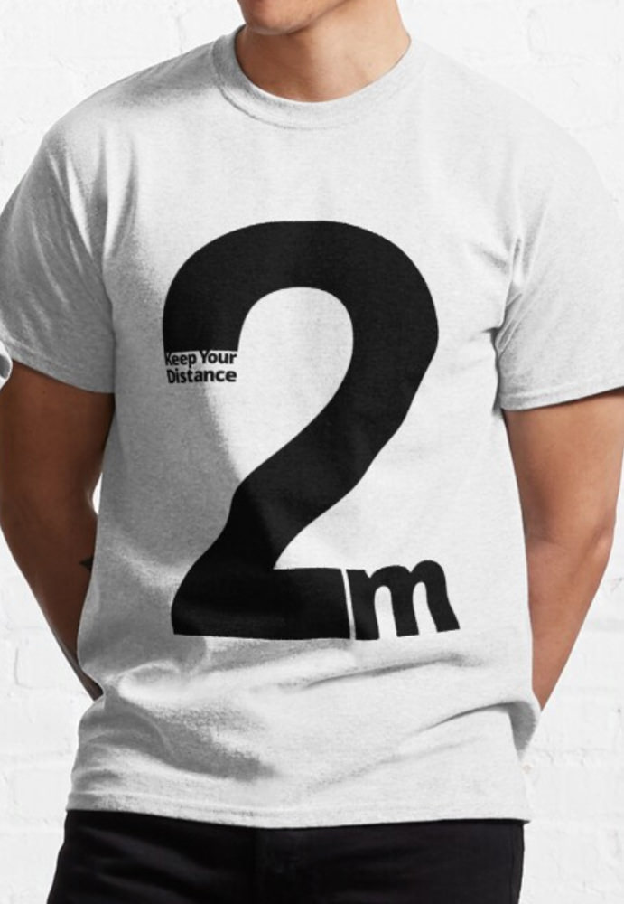 Keep Your Distance 2 metres Classic T-Shirt white