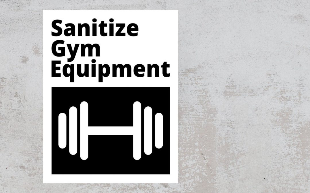 Sanitize Gym Equipment - black and white sign