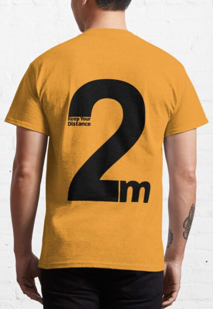 Keep Your Distance 2 metres Classic T-Shirt